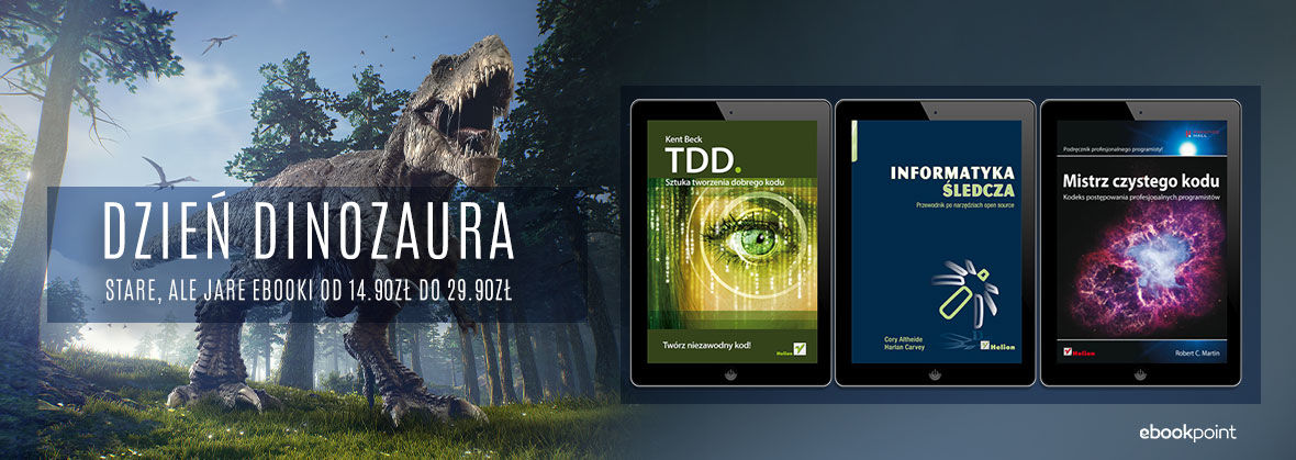 Stare, ale jare! Dzień Dinozaura z ebookami już za 14.90zł
